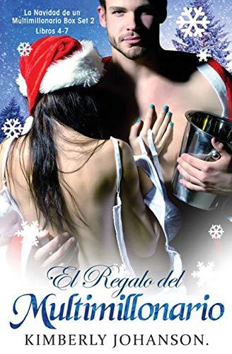 El Regalo del Multimillonario: Romance con un Multimillonario 4-7 (2) (La Navidad de Un Multimillonario)