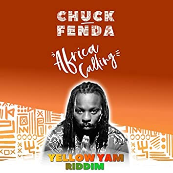 Africa Calling (feat. Chuck Fenda & Yellow Yam Riddim)