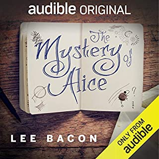 The Mystery of Alice                   By:                                                                                                                                 Lee Bacon                               Narrated by:                                                                                                                                 Bryan Kennedy,                                                                                        Jessica Almasy,                                                                                        Josh Hurley,                   and others                 Length: 6 hrs and 24 mins     3,813 ratings     Overall 4.2