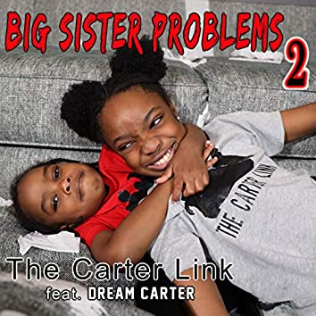 Big Sister Problems 2