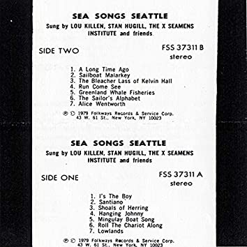 Sea Songs Seattle: Sung by Lou Killen, Stan Hugill, The X-Seamens Institute and Friends