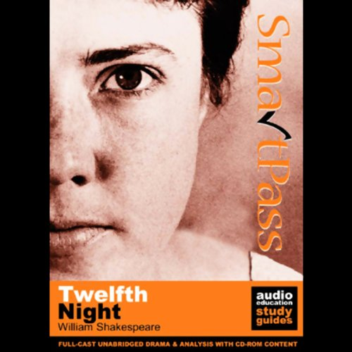 SmartPass Plus Audio Education Study Guide to Twelfth Night (Unabridged, Dramatised, Commentary Options) audiobook cover art
