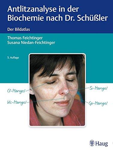 Antlitzanalyse in der Biochemie nach Dr. Schüßler: Der Bildatlas