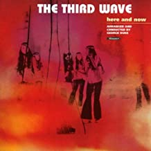 the third wave here and now