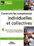 Construire les compétences individuelles et collectives - Agir et réussir avec compétence de Guy Le Boterf ( 13 juillet 2006 ) - Editions d'Organisation; Édition 4e édition revue et augmentée (13 juillet 2006) - 13/07/2006