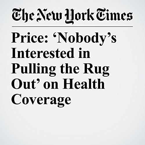 Price: 'Nobody's Interested in Pulling the Rug Out' on Health Coverage copertina