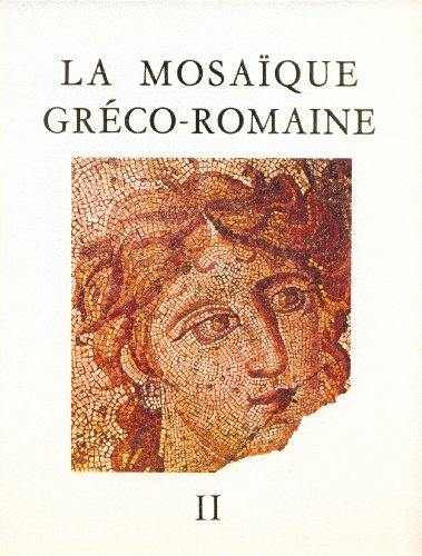 La Mosaïque Greco-Romaine II. Actes du 2e Colloque International pour l'Etude de