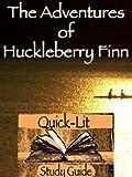 The Adventures of Huckleberry Finn Quick-Lit Study Guide (Quick-Lit Study Guides Book 2) (English Edition)