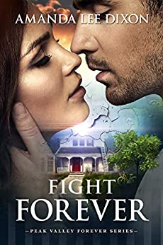 Fight Forever (Peak Valley Forever Book 2) by [Amanda Lee Dixon]