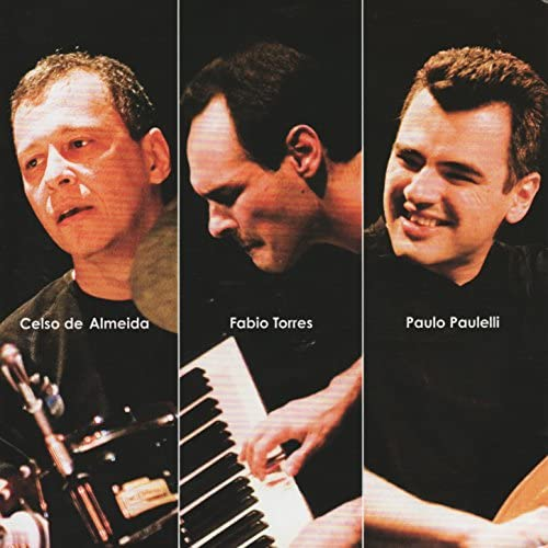 Celso de Almeida, Fábio Torres, Paulo Paulelli & Celso de Almeida, Fábio Torres & Paulo Paulelli