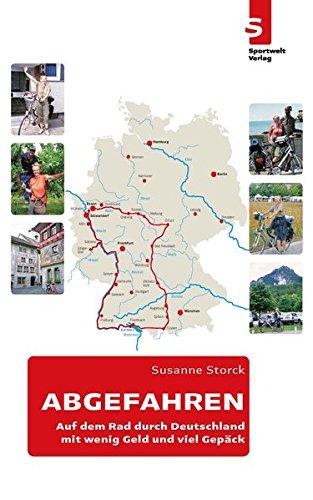 Abgefahren: Auf dem Rad durch Deutschland - mit wenig Geld und viel Gepäck