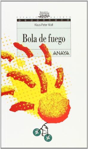 Bola de fuego (Libros Para Jóvenes - Espacio Abierto)