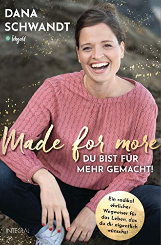 Made for more – Du bist für mehr gemacht: Ein radikal ehrlicher Weg