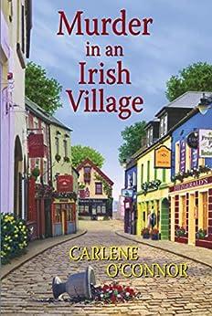 Murder in an Irish Village (An Irish Village Mystery Book 1) by [Carlene O'Connor]