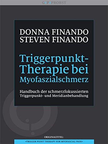 Triggerpunkt-Therapie bei Myofaszialschmerz. Handbuch der schmerzfokussierten Triggerpunkt- und Meridianbehandlung