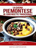 la cucina piemontese in 1000 ricette tradizionali