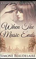 When The Music Ends (Hearts in Winter Book 1)