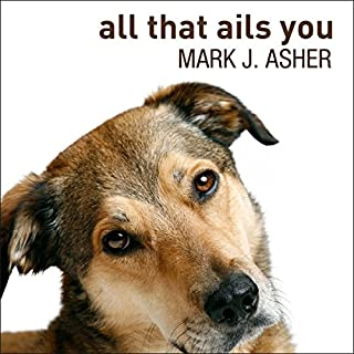 All That Ails You     The Adventures of a Canine Caregiver              Auteur(s):                                                                                                                                 Mark J. Asher                               Narrateur(s):                                                                                                                                 Corey M. Snow                      Durée: 3 h et 39 min     Pas de évaluations     Au global 0,0