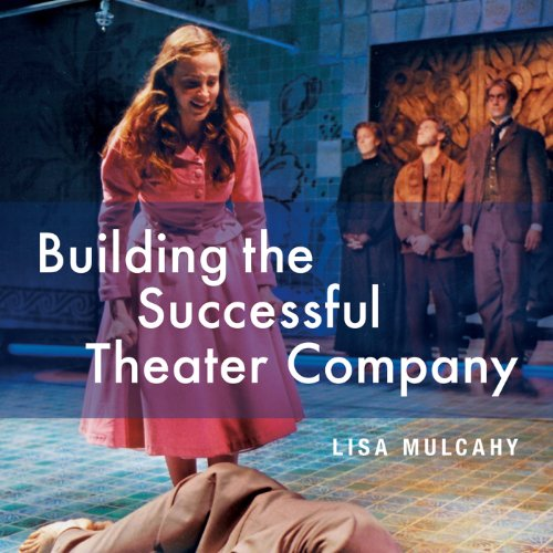 Building the Successful Theater Company: Second Edition cover art