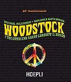 Woodstock. I tre giorni che hanno cambiato il mondo...