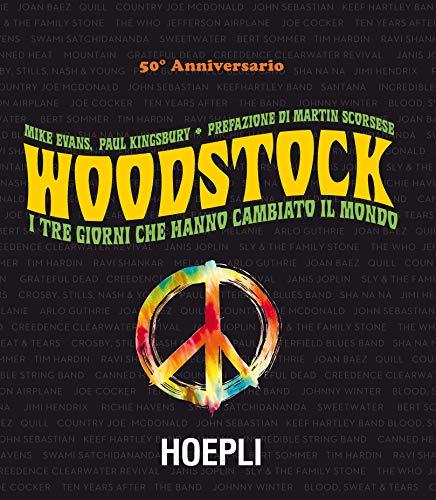 Woodstock. I tre giorni che hanno cambiato il mondo