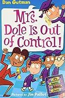 My Weird School Daze #1: Mrs. Dole Is Out of Control! (My Weird School Daze, 1)