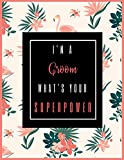 I'm A Groom, What's Your Superpower?: 2020-2021 Planner for Groom, 2-Year Planner With Daily, Weekly, Monthly And Calendar (January 2020 through December 2021)