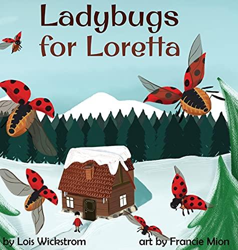Ladybugs for Loretta (1) (Loretta's Insects)