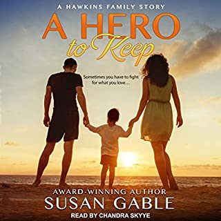 A Hero to Keep     Hawkins Family Series, Book 1              By:                                                                                                                                 Susan Gable                               Narrated by:                                                                                                                                 Chandra Skyye                      Length: 6 hrs and 54 mins     1 rating     Overall 5.0
