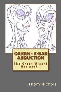 Origin - K-bar - Abduction: The Great Wizard War part I