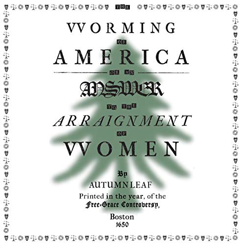 The Worming of America: Or, an Answer to the Arraignment of Women Boston Edition audiobook cover art