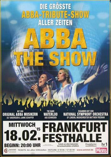 ABBA - The Show - The Show, Frankfurt 2015 » Konzertplakat/Premium Poster | Live Konzert Veranstaltung | DIN A1 «