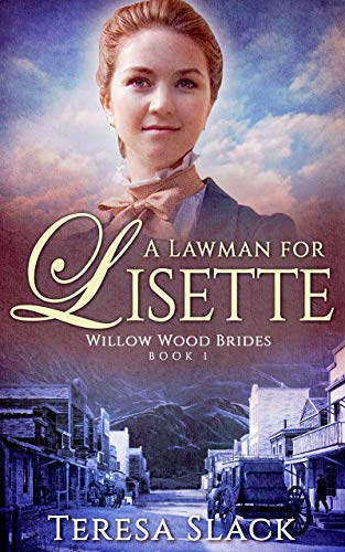A Lawman for Lisette: Christian Historical Western Fiction (Willow Wood Brides Book 1) (English Edition)