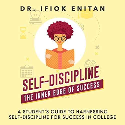 Self-Discipline: A Student's Guide to Harnessing Self-Discipline for Success in College cover art