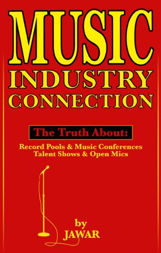 The Truth about Record Pools & Music Conferences; Talent Shows & Open Mics (English Edition)