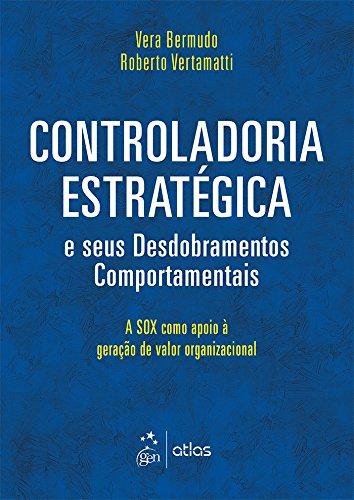Controladoria Estratégica E Seus Desdobramentos Comportamentais: A SOX Como Apoio à Geração de Valor Organizacional