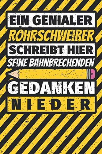 Notizbuch liniert: Rohrschweißer Geschenke lustig Abschluss Geschenkidee Beruf
