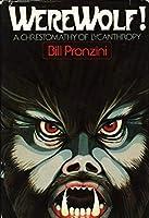 Werewolf!  A Chrestomathy of Lycanthropy 0877952108 Book Cover