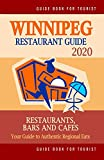 Winnipeg Restaurant Guide 2020: Your Guide to Authentic Regional Eats in Winnipeg, Canada (Restaurant Guide 2020)