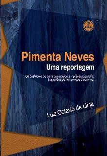 Pimenta Neves - Uma reportagem