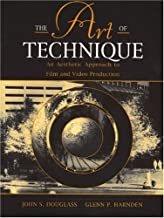The Art of Technique: An Aesthetic Approach to Film and Video Production