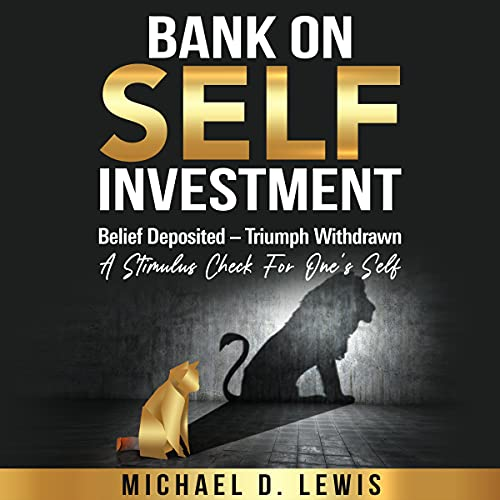 Download Bank on Self-Investment: Belief Deposited - Triumph Withdrawn: A Stimulus Check for One's Self audio book