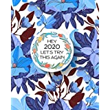 Hey 2020, Let's Try This Again - 2020-2021 Planner - Academic Weekly & Monthly Planner: July 2020 to June 2021 - To Do List, Goals, and Agenda for School, Home and Work - Organizer & Diary Gifts, Homeschool