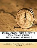 Chronologisches Register Der Frankischen Revolution, Zweiter Band.