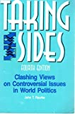 Taking Sides: Clashing Views on Controversial Issues in World Politics