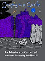 Camping in a Castle: An Adventure on Castle Peak
