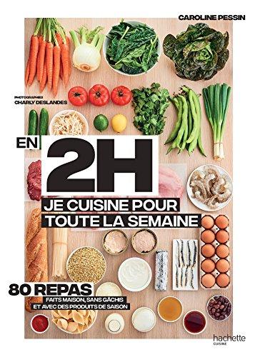 En 2h je cuisine pour toute la semaine : 80 repas faits maison, sans gâchis et avec des produits de saison (Hors Collection Cuisine)