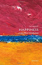 Happiness: A Very Short Introduction (Very Short Introductions)