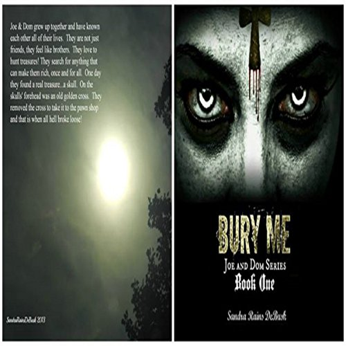 Bury Me     The Deadliest Treasure - Joe & Dom, Book 1              By:                                                                                                                                 Sandra Rains DeBusk                               Narrated by:                                                                                                                                 David Wayne Cox                      Length: 2 hrs and 34 mins     5 ratings     Overall 4.8