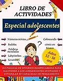 Libro de Actividades Especial Adolescentes: 150 páginas de juegos variados para estimular la capacidad de reflexión de los más pequeños   12 - 16 años ... sudoku, colorear, cómic en blanco..
